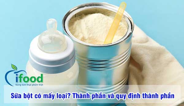 Sữa bột có mấy loại? Thành phần và quy định thành phần