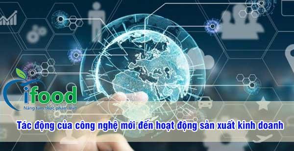 Tác động của công nghệ mới đến hoạt động sản xuất kinh doanh