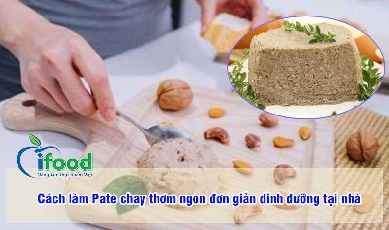 Cách làm Pate chay ngon đơn giản dinh dưỡng tại nhà